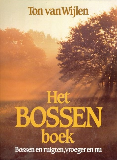 Het Bossenboek - Ton van Wijlen